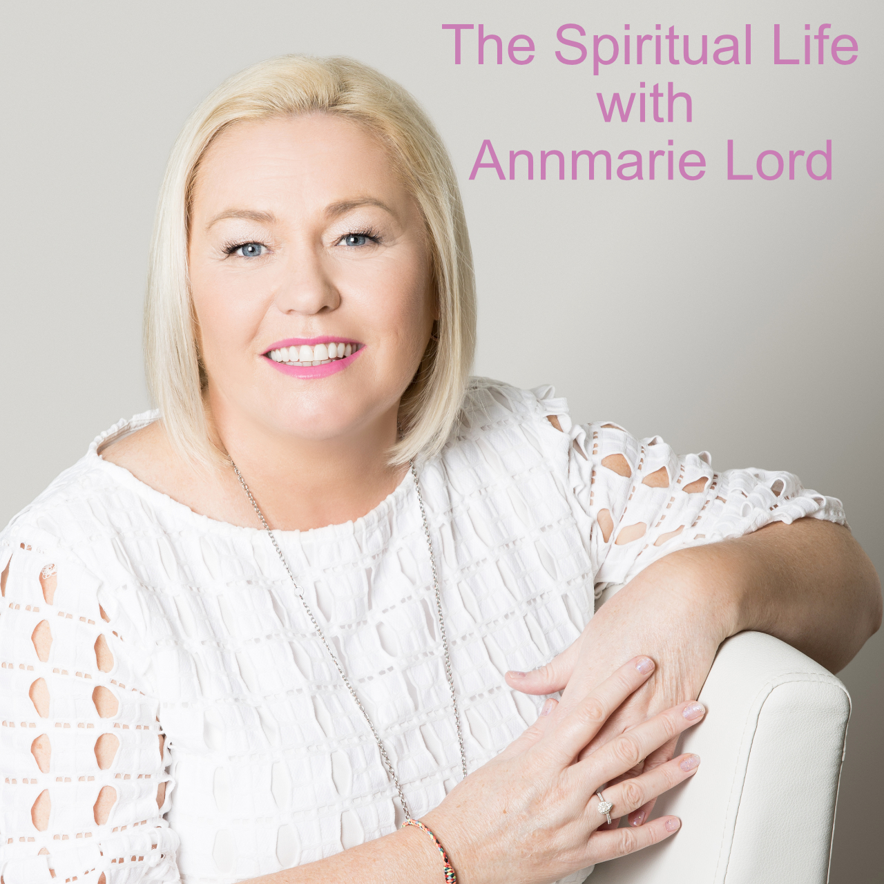 The Spiritual Life With Annmarie Lord